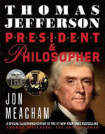 Thomas Jefferson : President and Philosopher - Jon Meacham