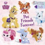 Pet Friends Forever! (Disney Princess : Palace Pets) - Courtney Carbone