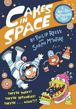 Cakes in Space - Philip Reeve