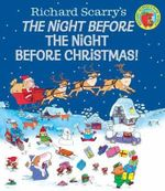 Night Before the Night Before Christmas! - Richard Scarry