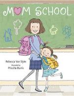Mom School - Rebecca Van Slyke