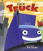 I'm a Truck - Denis Shealy