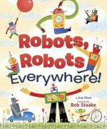 Robots, Robots Everywhere - Sue Fliess