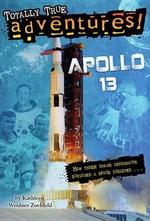 Apollo 13 (Totally True Adventures) : Stepping Stone Book(tm) - Kathleen Weidner Zoehfeld