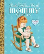 Little Golden Book Mommy Stories - Jean Cushman