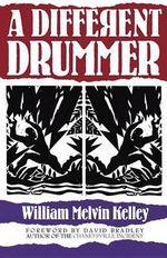 A Different Drummer - William Melvin Kelley