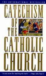 Catechism of the Catholic Church : Catholic Education Resources - Secondary Ser. - Catholic Church