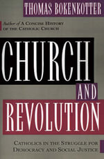 Church and Revolution : Catholics in the struggle for Democracy and Social Justice - T. Bokenkotter
