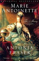 Marie Antoinette : The Journey - Antonia Fraser