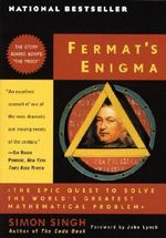 Fermat's Enigma : The Epic Quest to Solve the World's Greatest Mathematical Problem - Simon Singh
