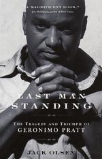 Last Man Standing : The Tragedy and Triumph of Geronimo Pratt - Jack Olsen