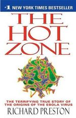 The Hot Zone : A Terrifying True Story - Richard Preston