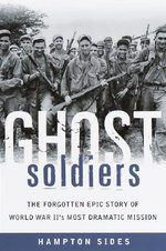 Ghost Soldier : Forgotten Epic Story - Hampton Sides