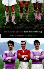 The Anchor Book of New Irish Writing : The New Gaelach Ficsean - John L. Somer