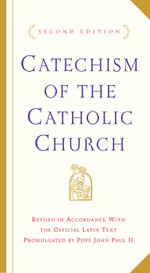 Catechism of the Catholic Church : Second Edition - U S Catholic Conference