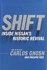 Shift : Inside Nissan's Historic Revival - Carlos Ghosn