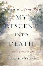 My Descent Into Death : A Second Chance at Life - Howard Storm