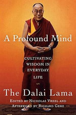 A Profound Mind : Cultivating Wisdom in Everyday Life - H H The Dalai Lama