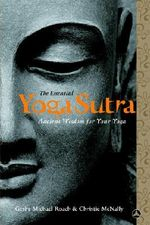 Essential Yoga Sutra, the : Ancient Wisdom for Your Yoga - Geshe Michael Roach