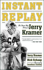 Instant Replay : The Green Bay Diary of Jerry Kramer - Jerry Kramer