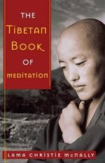 The Tibetan Book of Meditation - Lama Christie McNally