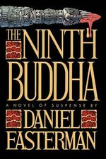 The Ninth Buddha : A Novel of Suspense - Daniel Easterman