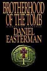 Brotherhood of the Tomb - Daniel Easterman