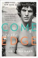 Come to the Edge : A Love Story - Christina Haag
