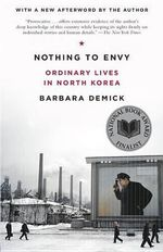 Nothing to Envy : Ordinary Lives in North Korea - Barbara Demick