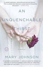 An Unquenchable Thirst : A Memoir - Mary Johnson
