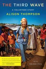 The Third Wave : A Volunteer Story - Alison Thompson