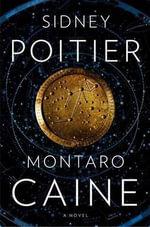 Montaro Caine : A Novel - Sidney Poitier