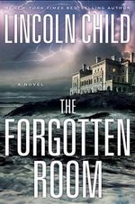 The Forgotten Room - Lincoln Child