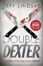 Double Dexter : A Novel (US edition) - Jeff Lindsay