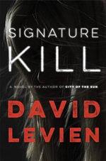 Signature Kill - David Levien