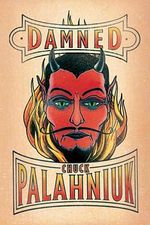 Damned : Life Is Short. Death Is Forever - Chuck Palahniuk