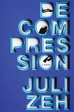 Decompression - Juli Zeh