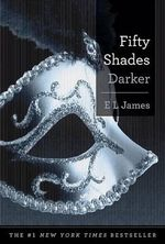 Fifty Shades Darker : Book Two of the Fifty Shades Trilogy - E L James
