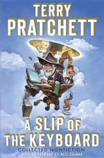 A Slip of the Keyboard : Collected Nonfiction - Sir Terence David John Pratchett
