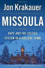Missoula : Rape and the Justice System in a College Town - Jon Krakauer