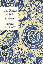 The Folded Clock : A Diary - Heidi Julavits