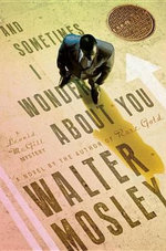 And Sometimes I Wonder about You : Leonid McGill Mysteries - Walter Mosley