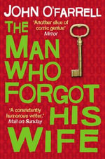 The Man Who Forgot His Wife - John O'Farrell