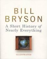 A Short History of Nearly Everything - Bill Bryson