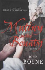 Mutiny on the Bounty : A Novel - John Boyne