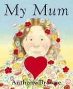 My Mum - Anthony Browne