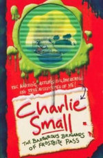 Charlie Small : Book 6 : Barbarous Brigands of Frostbite Pass - Charlie Small