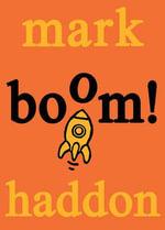 Boom! - Mark Haddon