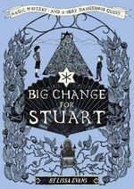 Big Change for Stuart - Lissa Evans