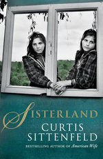 Sisterland - Curtis Sittenfeld